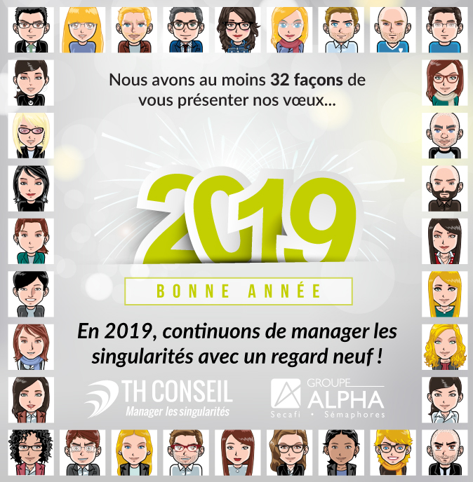 Nous avons au moins 32 façons de vous souhaiter nos vœux : bonne année 2019 ! Visages des 32 collègues de TH Conseil.
